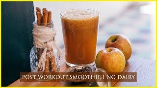 Recipe I Post workout Smoothie I No Dairy