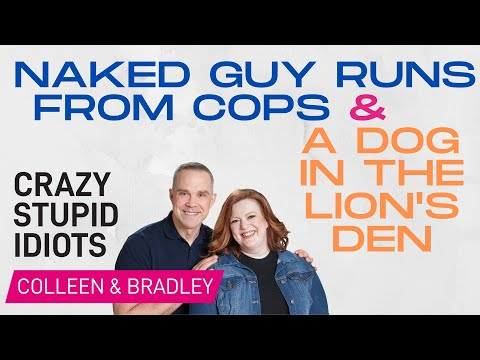 Naked Guy Runs from Cops and A Dog In the Lion's Den - Crazy Stupid Idiots