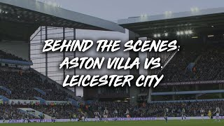 Behind The Scenes | Aston Villa 1-4 Leicester City