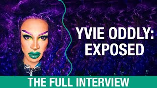 YVIE ODDLY: EXPOSED (A Full Interview with Yvie Oddly)