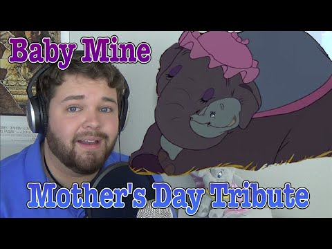 Baby Mine - Mother's Day Tribute