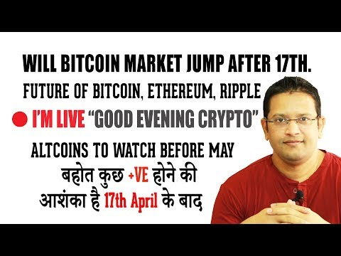 Why BITCOIN, Ethereum, XRP price will increase after 17TH? ALTCOINS to watch before May.