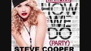 Rita Ora - How We Do (Party and bullshit) Steve Cooper remix