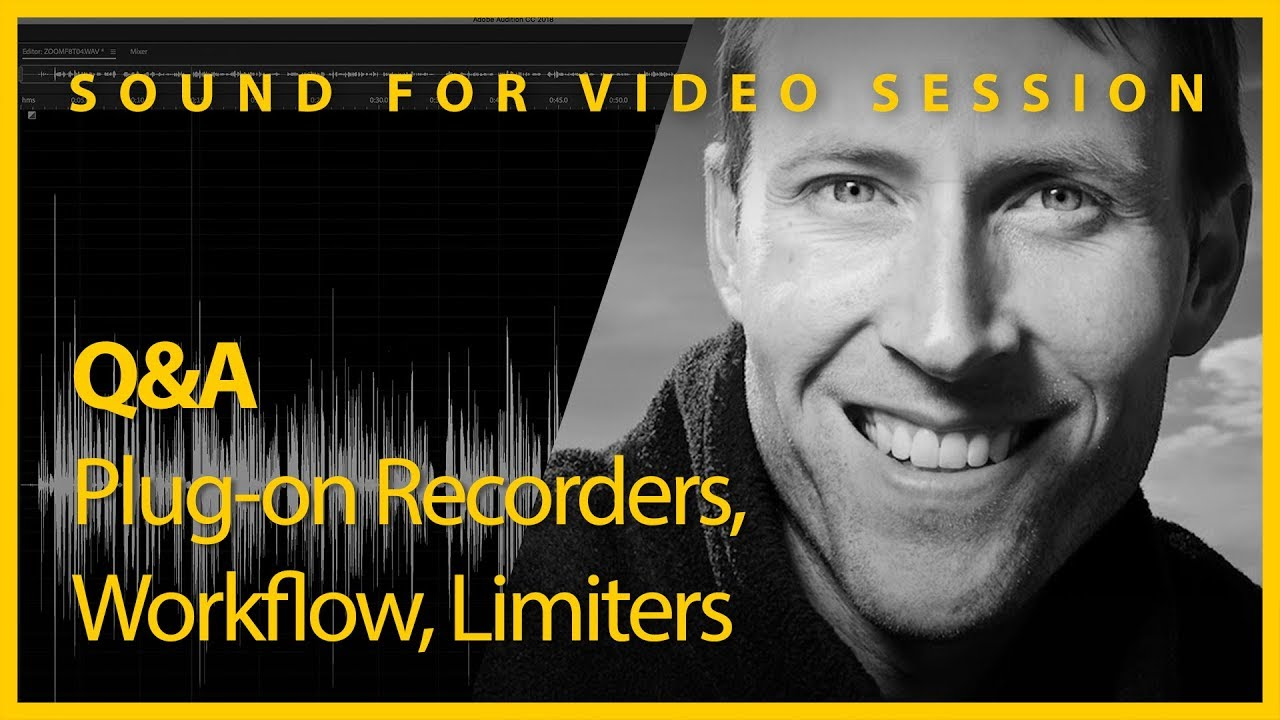 Sound for Video Session: Q&A - Plug-on Recorders, Workflow, Limiters