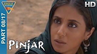 Pinjar Hindi Movie Part 08/17 || Urmila Matondkar, Manoj Bajpai, Sanjay Suri || Eagle Hindi Movies