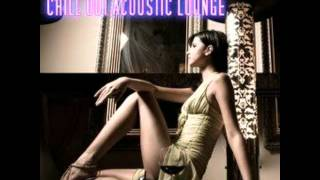 Chill Out Acoustic Lounge Session mixed by SILVERSTORM