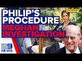 Prince Philip heart procedure, Meghan Markle royal investigation | 9 News Australia