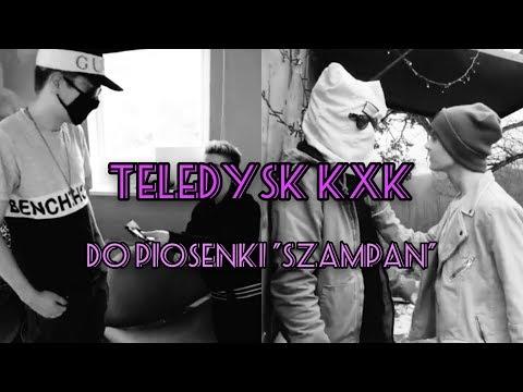 "TELEDYSK KXK DO PIOSENKI ""SZAMPAN"""