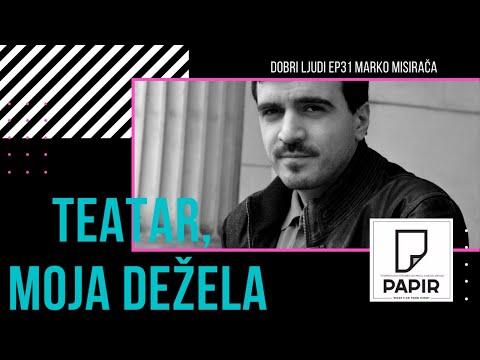 "PAPIR podcast, EP31 ""Teatar, moja dežela!"", Marko Misirača"