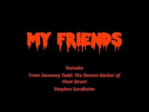 """My Friends"" Karaoke - TIG Music (""Sweeney Todd"" Cover)"