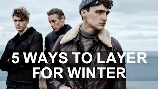 5 Ways to Layer Up for Fall | Men