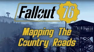 Fallout 76 - Mapping the Country Roads