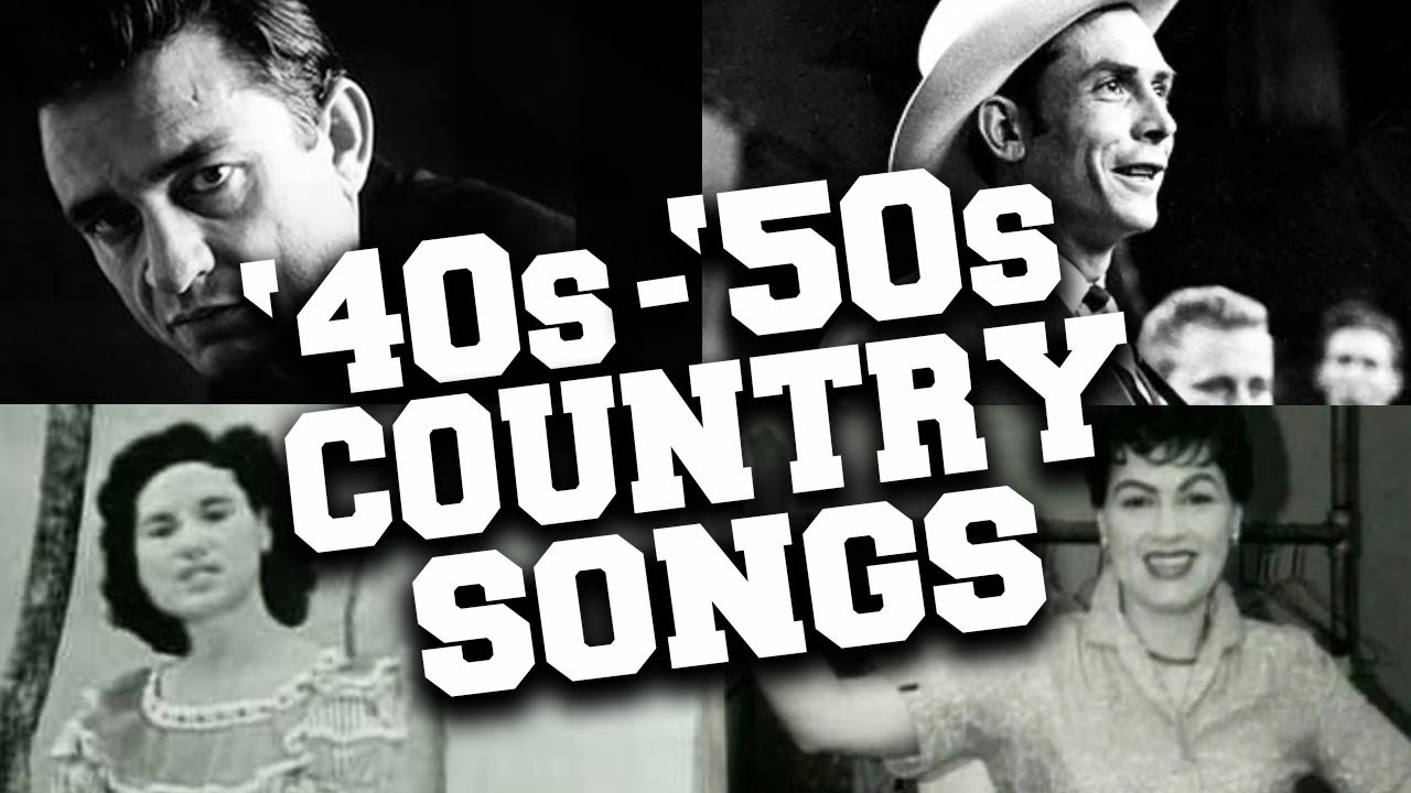 Top 50 Greatest Country Songs Of The 40s And 50s Youtube