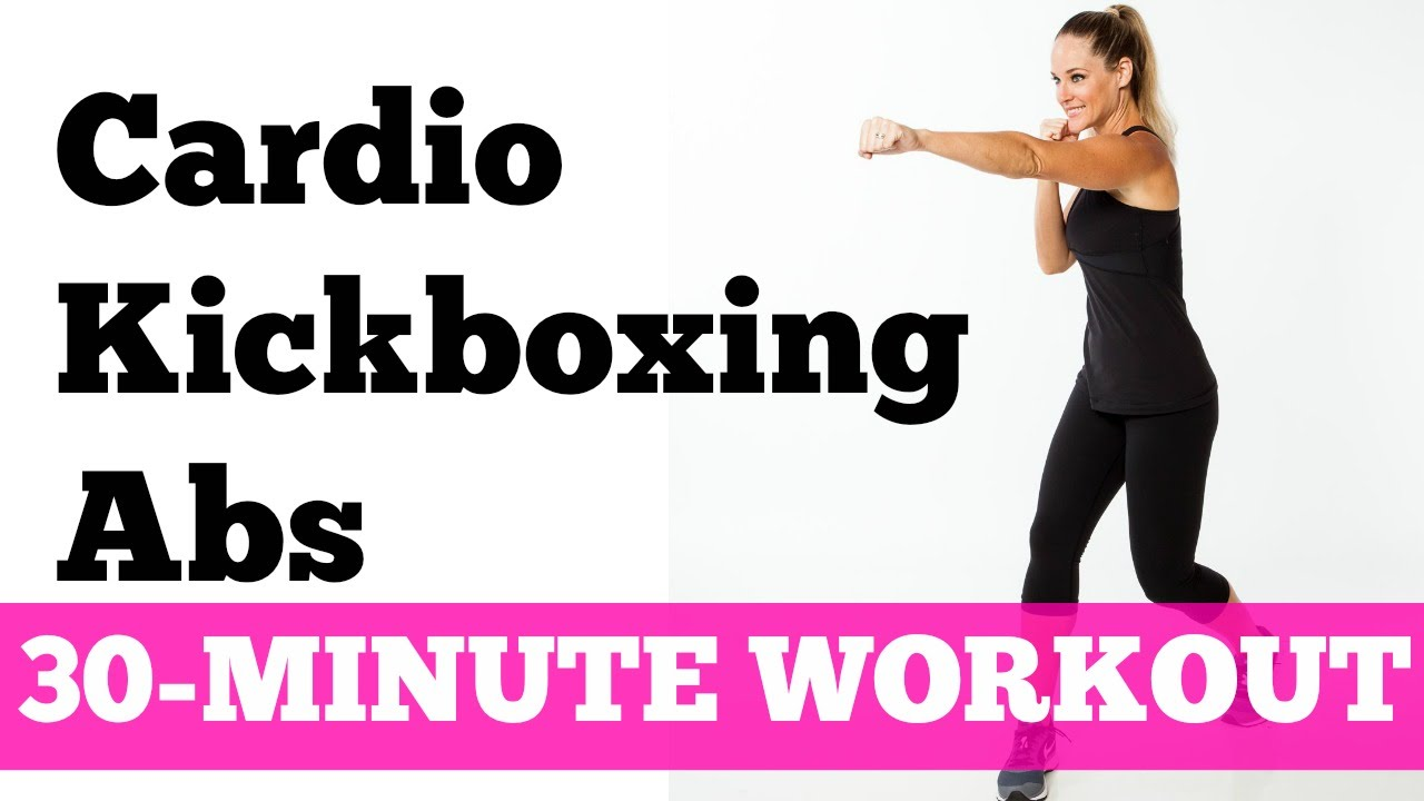 Abs Cardio Workout 30 Minute Kickboxing Full Length No Circuit Training For Weight Loss Burn Percent More Calories Get Equipment Youtube