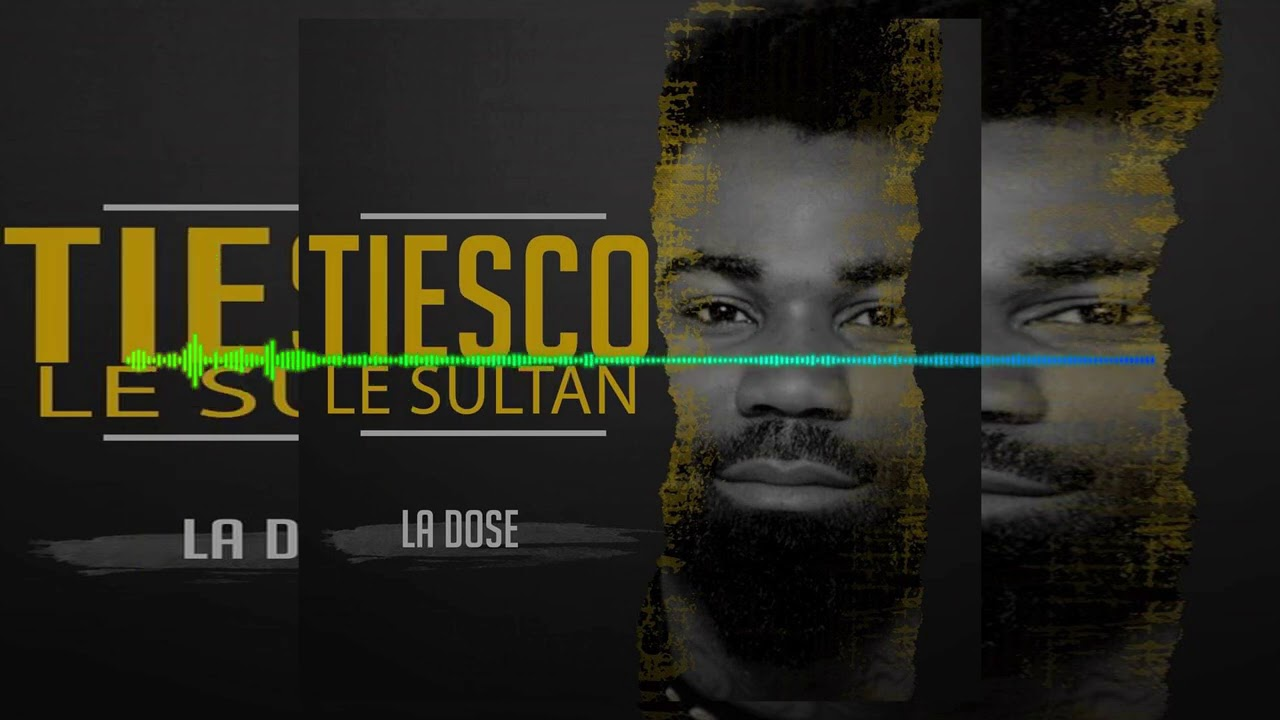 TIESCO LE SULTAN LE GRINGO – LA DOSE – audio officiel