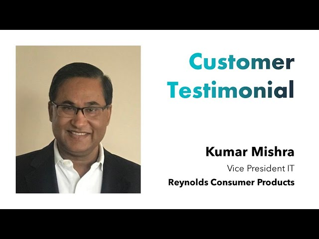 Customer Testimonial - Reynolds Consumer Products - Kumar Mishra
