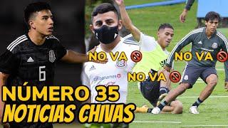 Jugadores que CHIVAS NO Prestará a la SELECCIÓN ¿Por qué *El NENE en la BANCA*? #NOTICHIVAS 35