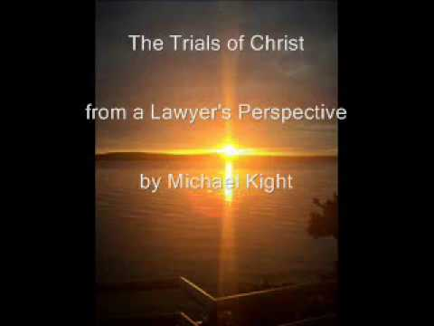 The Trials of Christ:  A Lawyer's Perspective
