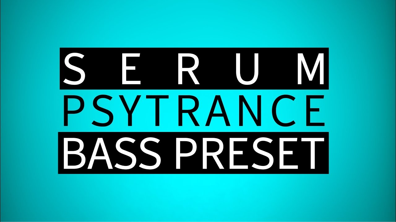 Serum Psytrance presets free Download | Huge Bass
