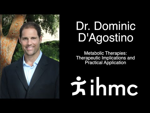 Dominic D'Agostino: Metabolic Therapies: Therapeutic Implications and Practical Application
