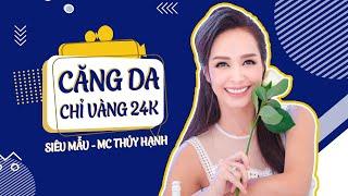 NGƯỜI MẪU - MC THÚY HẠNH CĂNG DA CHỈ VÀNG 24K GOLD THREAD