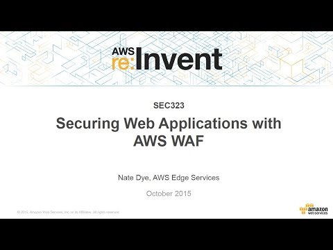 AWS re:Invent 2015 | (SEC323) NEW LAUNCH! Securing Web Applications with AWS WAF