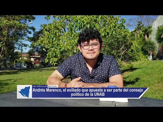 Andrés Marenco, el exiliado que apuesta a ser parte del consejo político de la UNAB