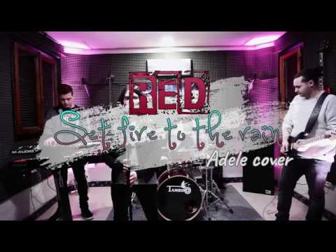 RED - Set Fire To The Rain (Adele Cover)