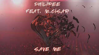 philipee-feat-martin-cisar-save-me-lyrics-