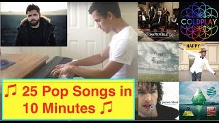 ♫ 25 Pop Songs on PIANO in 10 Minutes ♫ ** + BONUS ** (HD)