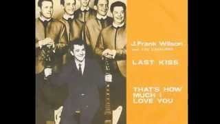 J Frank Wilson - Last Kiss  (Rare