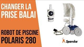 Comment changer la prise raccord balai de votre robot Polaris 280 ?