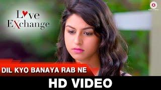Dil Kyo Banaya Rab Ne – Love Exchange | Mohit Madan & Jyoti Sharma |  …