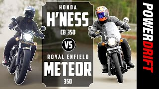 Giveaway Alert | Honda Highness CB350 vs Royal Enfield Meteor | 2020's Biggest Test! | PowerDrift