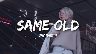 SHY Martin - Same Old (Lyrics)