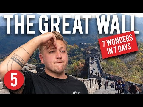 7 WONDERS OF THE WORLD IN 7 DAYS - GREAT WALL OF CHINA, BEIJING
