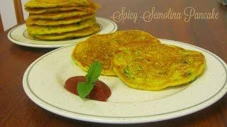 Spicy Semolina Pancakes | Instant Rava (Sooji) Uttapam - Indian Breakfast Recipe