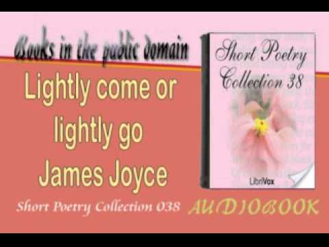 Lightly come or lightly go James Joyce Audiobook Short Poetry