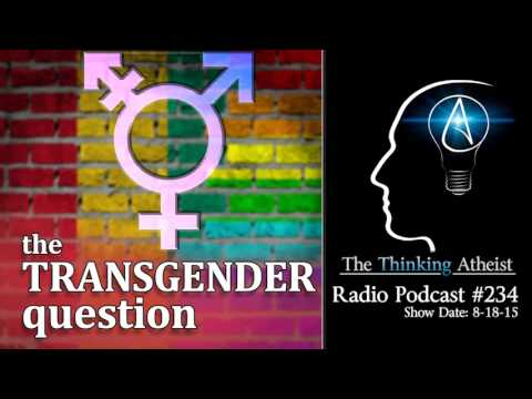 TTA Podcast 234: The Transgender Question