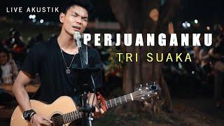 Download lagu PERJUANGANKU - TRI SUAKA LIRIK LIVE AKUSTIK BY TRI SUAKA   PENDOPO LAWAS