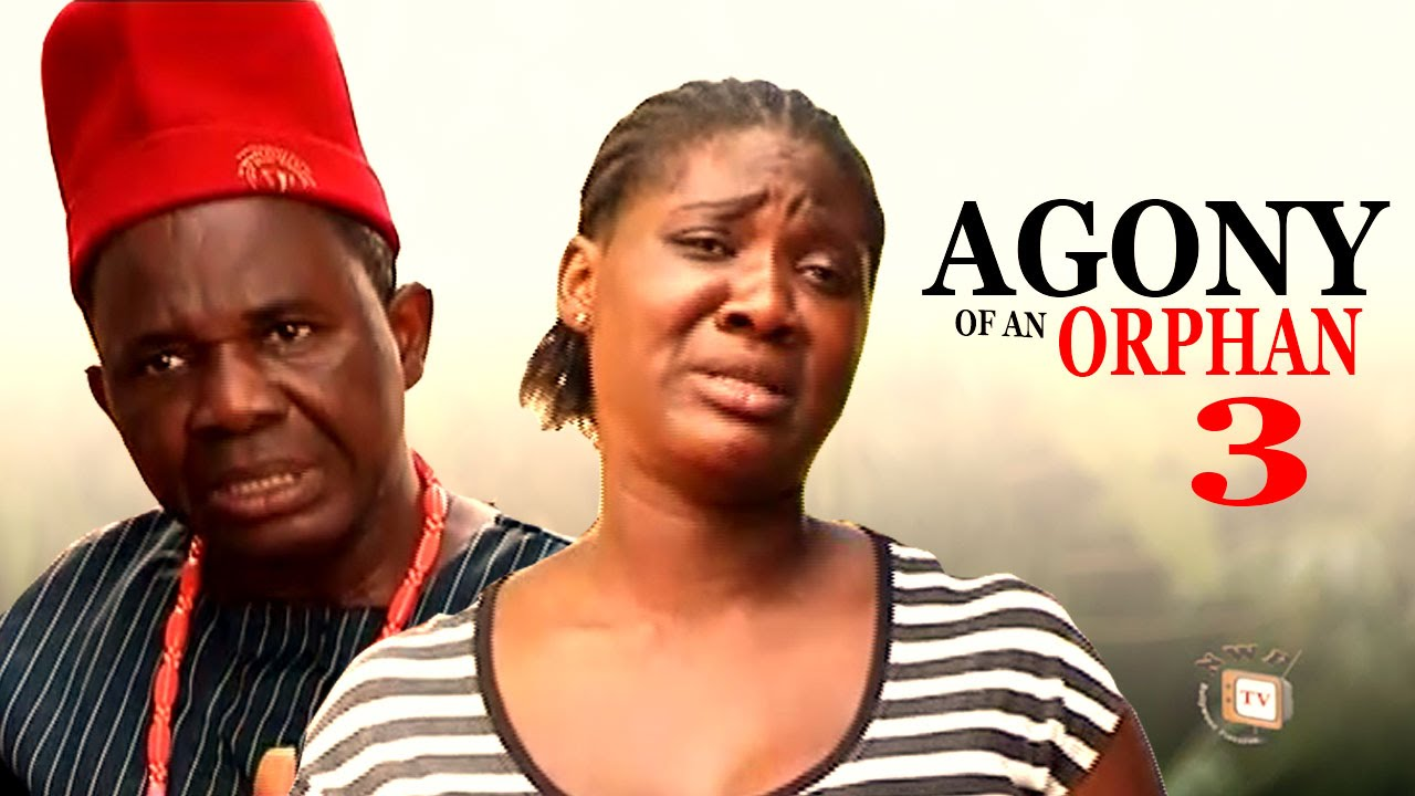Download Agony Of An Orphan Season 3 - Latest Nigerian Nollywood Movie