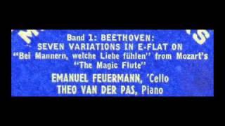 Beethoven / Emanuel Feuermann / Theo Van Der Pas, 1935: Seven Variations in E flat (The Magic Flute)