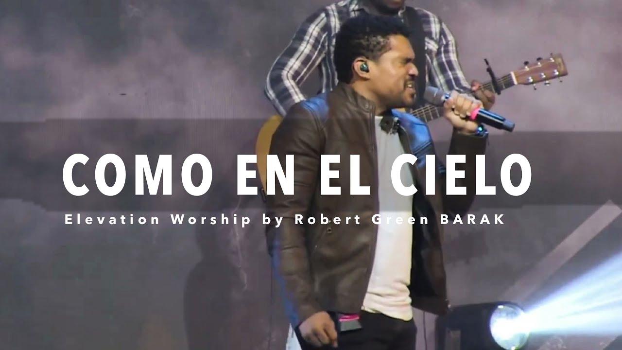 Roberts Green BARAK en su IGLESIA TBA - Como en el cielo (Here As In Heaven - Elevation Worship)