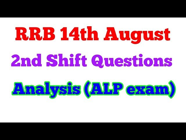 14th august RRB ALP EXAM 2nd shift  analysis 2018|RRB alp exam analysis