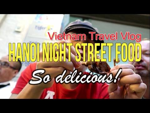 Hanoi Night Street Food - Vietnam Trip 2017 - Travel Vlog - Jalan-jalan