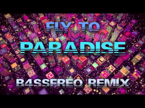 Fly To Paradise (B4SSfreq Remix) [Free Download]