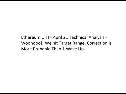 Ethereum ETH - April 21 Technical Analysis - Woohooo!! We hit Target Range! What's Next?