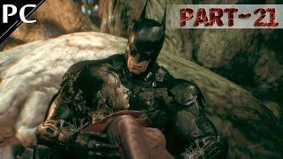 Batman Arkham Knight Walkthrough Gameplay  Part- 21 (PC)