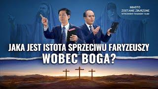 """Film ewangelia """"Miasto zostanie zburzone"""" Klip filmowy (3) – Jaka jest istota sprzeciwu faryzeuszy wobec Boga?"""