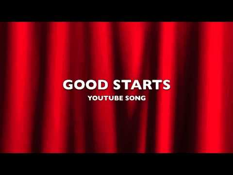 Good Starts | YouTube Song-Music